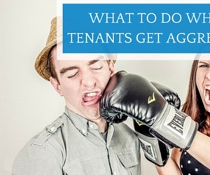 How to deal with aggressive and disgruntled tenants
